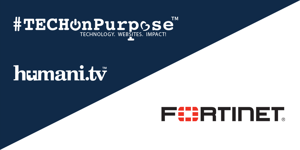 #TECHOnPurpose Partners with Fortinet